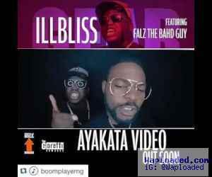 """Video Teaser: iLLBliss – """"Ayakata"""" ft. Falz"""